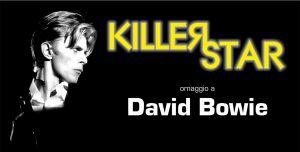 killer Star Bowie appuntamenti maggio 2018