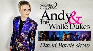 Andy White Dukes Bowie appuntamenti maggio 2019